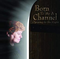 Born to be a Channel